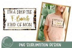 F Bomb Kind Of Mom Sublimation PNG-Funny Mom PNG Product Image 1