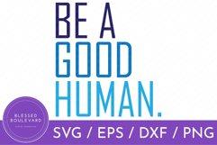 Be A Good Human SVG Design   Be Kind SVG Product Image 1