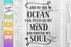 And To The Ocean I Go To Clear My Mind And Soothe My Soul Product Image 1