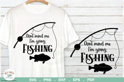Fishing quote svg, Don't mind me i'm going fishing SVG,PNG Product Image 1
