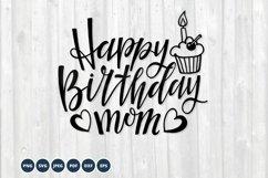 Happy Birthday Mom SVG DXF EPS PNG PDF. Birthday Design SVG Product Image 1