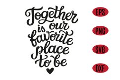 Together is our favorite place to be SVG quote Product Image 1