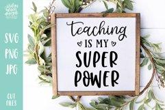Teaching Is My Super Power, School Teacher SVG Cut File Product Image 1