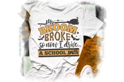 My Broom Broke So Now I Drive a School Bus SVG Cut File Product Image 3