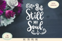 Be still my soul bible saying SVG cut file Product Image 1