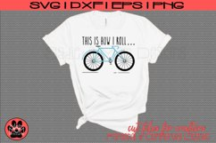 Bicycle - This is How I Roll | Bike SVG Cut file Product Image 1