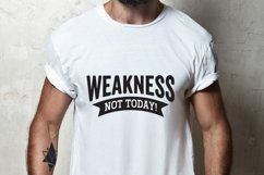 Fitness Quotes, Weakness Not Today Workout Quote SVG Product Image 2