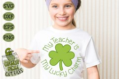 My Teacher is my Lucky Charm - St Patrick's Day SVG File Product Image 3