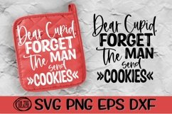 Dear Cupid - Forget The Man - Send Cookies-Valentine SVG Product Image 1