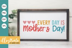 Every Day is Mother's Day SVG Cut File   Mum SVG   Mom SVG Product Image 1