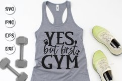 Yes But First Gym, Motivational Quote, Gym Svg, Workout Svg Product Image 1