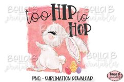 Easter Sublimation Design, Too Hip To Hop, Easter Bunny Product Image 1
