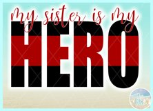 My Sister Is My Hero Quote Svg Dxf Eps Png Pdf Product Image 3