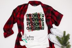 Sublimation, I'm Only a Morning Person on Christmas PNG Product Image 1