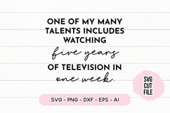Funny Quote SVG - One Of My Many Talents Is Watching TV Product Image 1