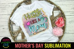 Hustle Like a Mom-Mothers Day Sublimation -Mom Sublimation Product Image 1