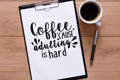 Adulting is hard, Funny Coffee quote, coffee mug SVG DXF Product Image 3