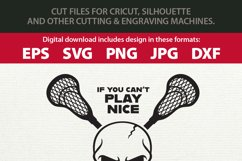 If You Can't Play Nice, Play Lacrosse SVG Cutting File Product Image 2
