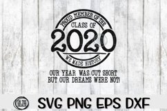 Proud Member Class 2020- Our Year Cut Short- Dreams Were Not Product Image 1