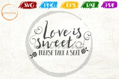 Love Is Sweet Please Take Wedding Quote Sign Art Product Image 1
