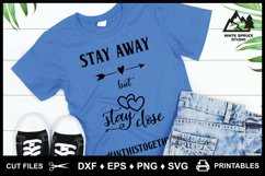 Stay Away But Stay Close Pandemic DXF EPS PNG SVG Product Image 5