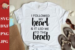 I Followed My Heart and It Led Me To the Beach Tshirt SVG Product Image 1
