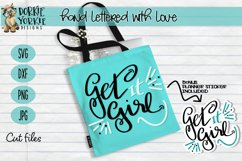 Hand lettered Get it Girl - Bonus A4 Stickers - Cut File Product Image 1
