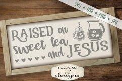 Raised on Sweet Tea and Jesus SVG DXF File Product Image 1