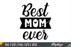 Best Mom Ever SVG DXF PNG EPS Cricut Cutting Files Product Image 1