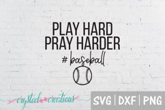 Play Hard Pray Harder Baseball SVG, DXF, PNG Product Image 2