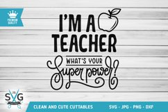 I am Teacher What's your Superpower SVG cutting file Product Image 1