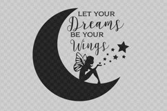 Crescent Moon and Fairy Let your Dreams be your Wings svg Product Image 2