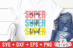Mom SVG   Super Mom Super Wife Super Tired   Shirt Design Product Image 1
