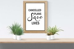Cancelled Plans Save Lives Wall Art Printable- Stay Home Product Image 3