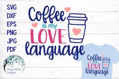 Coffee Is My Love Language SVG Cut File Product Image 1