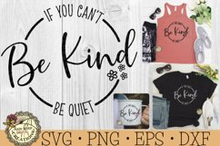 If You Can't Be Kind Be Quiet-Kindness-Inspirational Quote Product Image 1