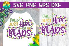 I'm Just Here For The Beads-Mardi Gras-SVG - DXF - EPS - PNG Product Image 1
