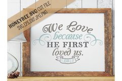 We Love Because He Loved Us First Product Image 1