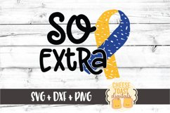 So Extra - Down Syndrome Awareness SVG PNG DXF Cut Files Product Image 2