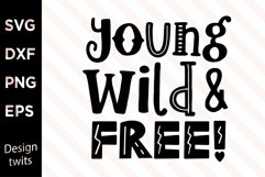 Young Wild And Free SVG Product Image 1