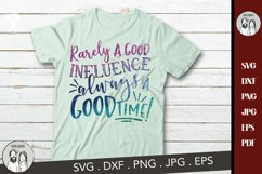 Rarely a good influence always a good time | Aunt life svg, Product Image 3