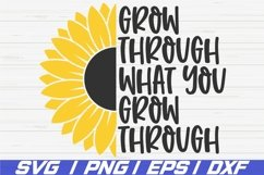 Grow Through What You Grow Through SVG / Cut File / Cricut Product Image 1