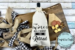 I Can Wine All I Want I Am Retired SVG Product Image 3