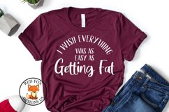 I wish everything was as easy as getting fat SVG  Funny svg Product Image 1