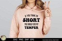 funny quote for short people, short girl problems, If you think I'm short you should see my temper, funny SVG quotes
