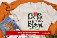 Live life in full bloom sublimation png Product Image 1