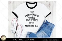 Funny SVG Your Inspirational Quotes Inspired Me Unfriend You Product Image 3