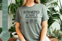 Introverted But Willing To Discuss Plants SVG-Funny SVG Product Image 1