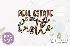 Sublimation Files, Real Estate Is My Hustle PNG Product Image 2