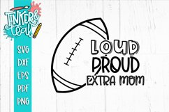 Loud Proud Football SVG / Football SVG / Extra Mom SVG Product Image 1
